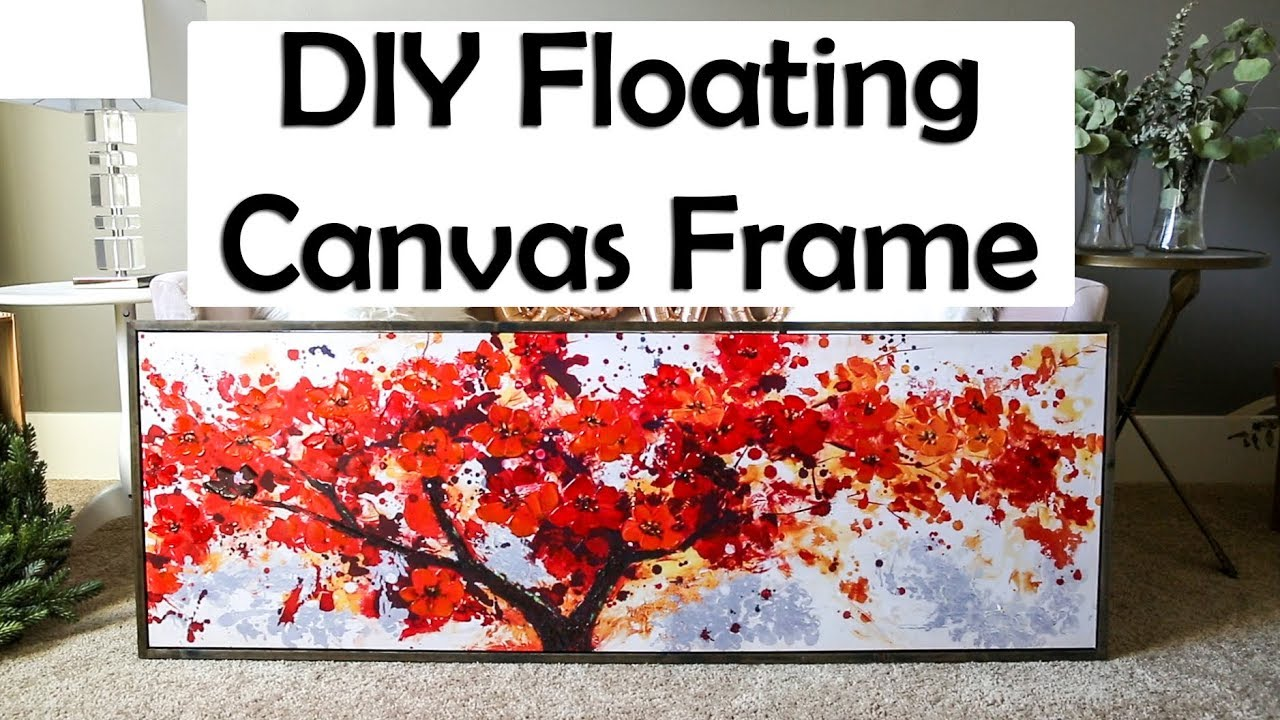 DIY Floating Canvas Frame - YouTube