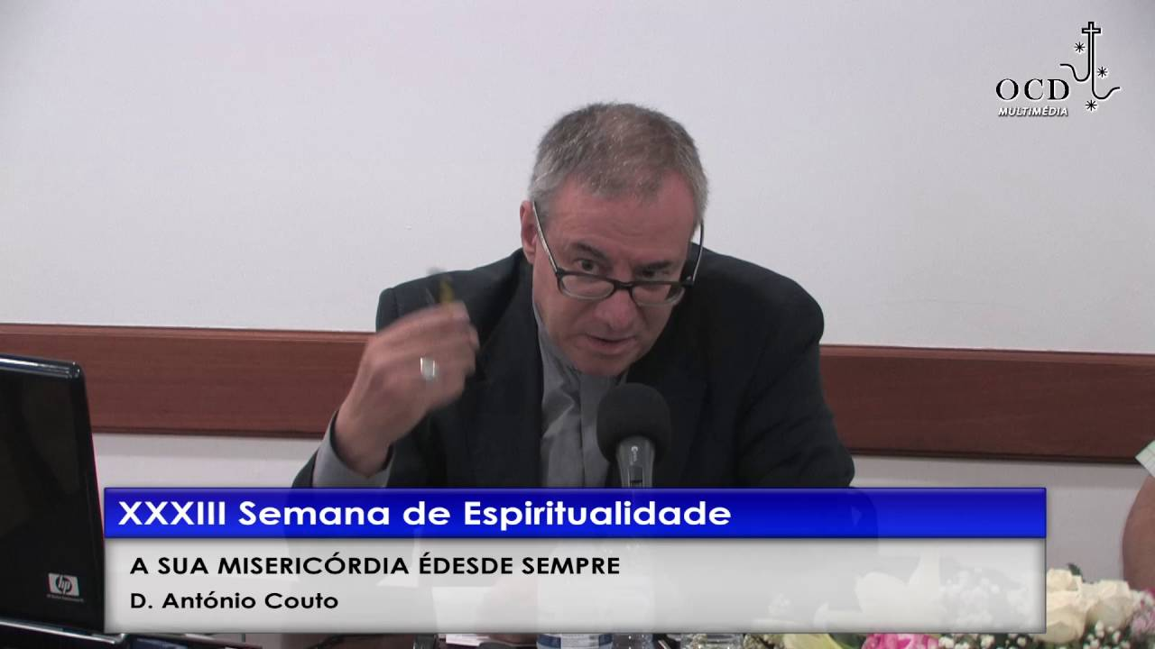 A SUA MISERICÓRDIA É DESDE SEMPRE - D. António Couto