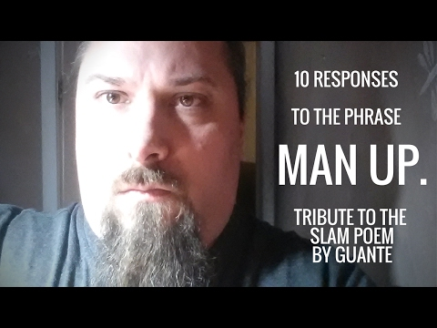 "10 Responses to the Phrase ""Man Up"" 