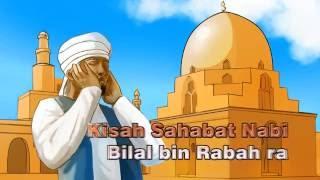 Video Kisah Rasul dan Sahabat - Kisah sahabat Nabi Bilal bin Rabah ra #16 download MP3, 3GP, MP4, WEBM, AVI, FLV Juli 2018