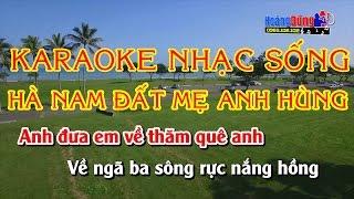 Hà Nam Đất Mẹ Anh Hùng|| Karaoke Nhạc Sống hay nhất 2017 || Âm thanh sống động || Hình ảnh Full HD