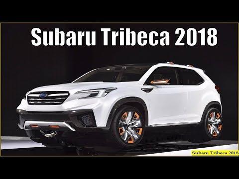 Subaru Tribeca 2018 - Upcoming 2018 Subaru Tribeca First Look Interior and Exterior
