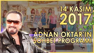 Adnan Oktar'ın Sohbet Programı 14 Kasım 2017