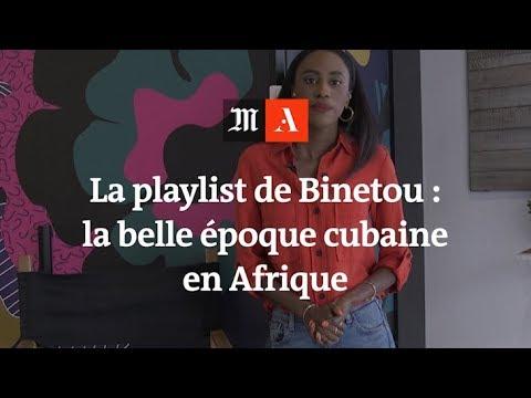 La playlist de Binetou : la belle époque cubaine en Afrique