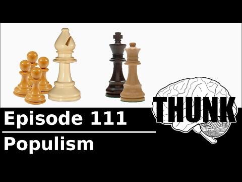 THUNK - 111. Populism