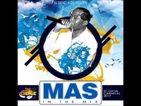 Dj Chengz - Mas in The Mix (St Lucia Carnival 2017)