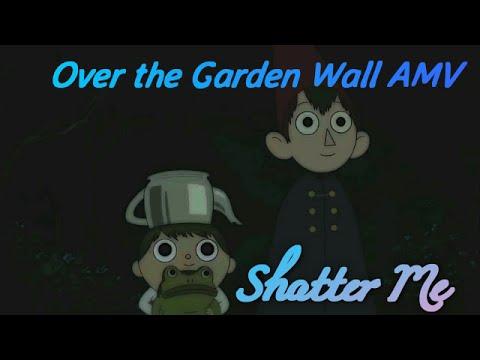 Shatter Me Over The Garden Wall Amv Youtube
