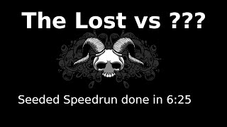 Binding of Isaac : Rebirth / The Lost Seeded Speedrun : 6:25 to Chest ( IGT )