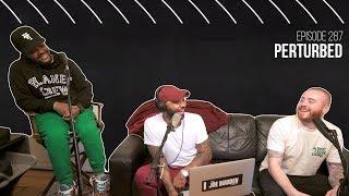 The Joe Budden Podcast Episode 287 | Perturbed