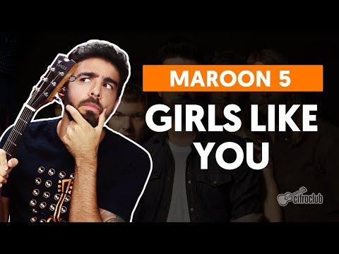 GIRLS LIKE YOU feat Cardi B - Maroon 5 versão completa  Como tocar no violão