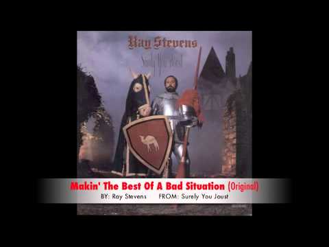 Ray Stevens - Makin' The Best Of A Bad Situation (Original)