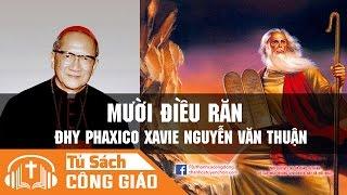 Mười Điều Răn - Chúa Dạy Ta Điều Gì? Bài Giảng Của ĐHY Phaxico Xavie Nguyễn Văn Thuận
