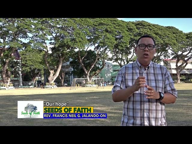 SEEDS OF FAITH  EPI 75 Our hope