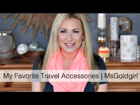 The Best Travel Accessories | MsGoldgirl