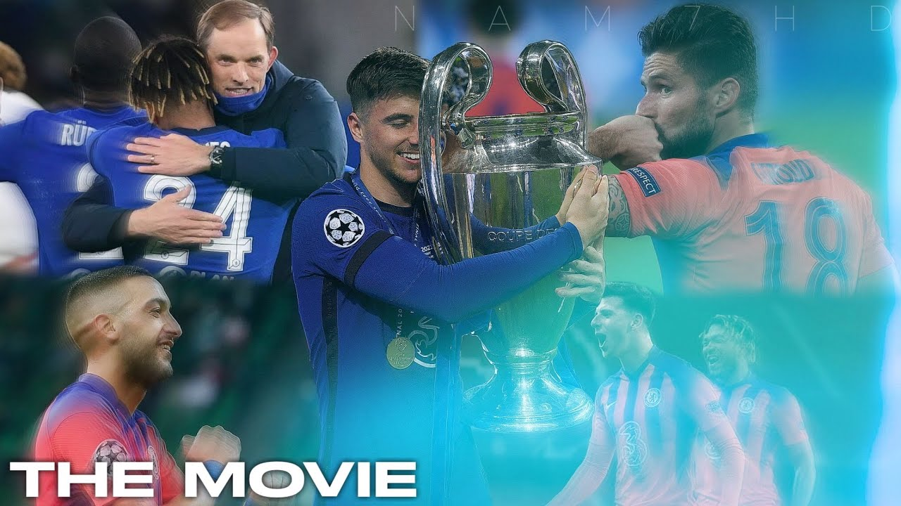 Download Chelsea ● The Movie of Champions League Winners - 2021