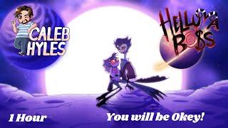 Helluva Boss - You will be Okay (Full Ver)  - Celeb Hyles [1 Hour]