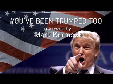 You've Been Trumped Too reviewed by Mark Kermode
