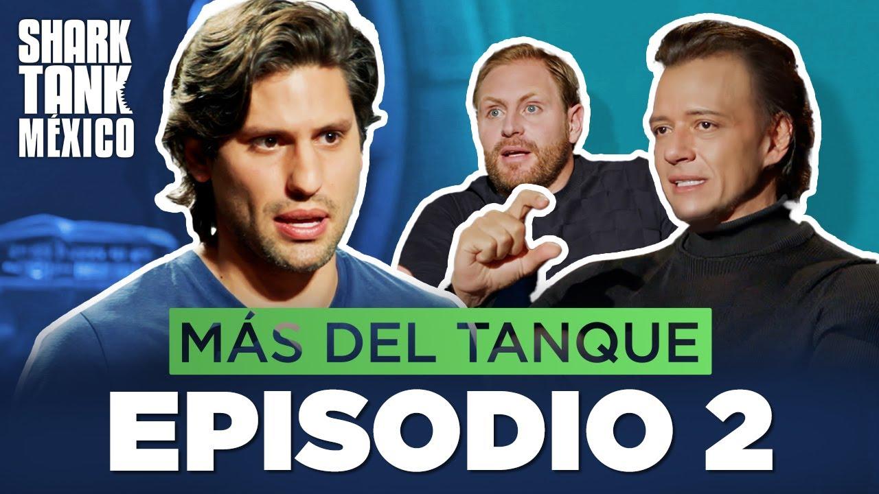 Más Del Tanque | EPISODIO 2 | Shark Tank México