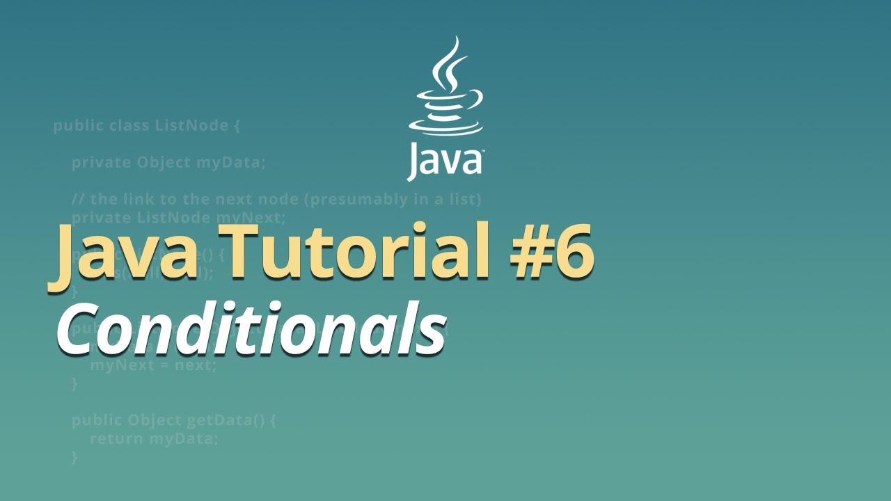 Java Tutorial - #6 - Conditionals