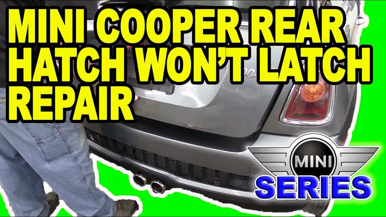 Mini Cooper Rear Hatch Won't Latch Repair