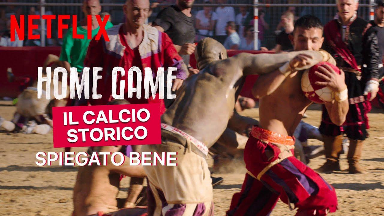 Il calcio storico fiorentino spiegato bene in Home Game | Netflix Italia
