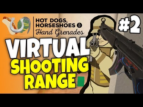 HTC VIVE - Virtual Shooting Range #2 - Hot Dogs, Horseshoes & Hand Grenades - H3VR