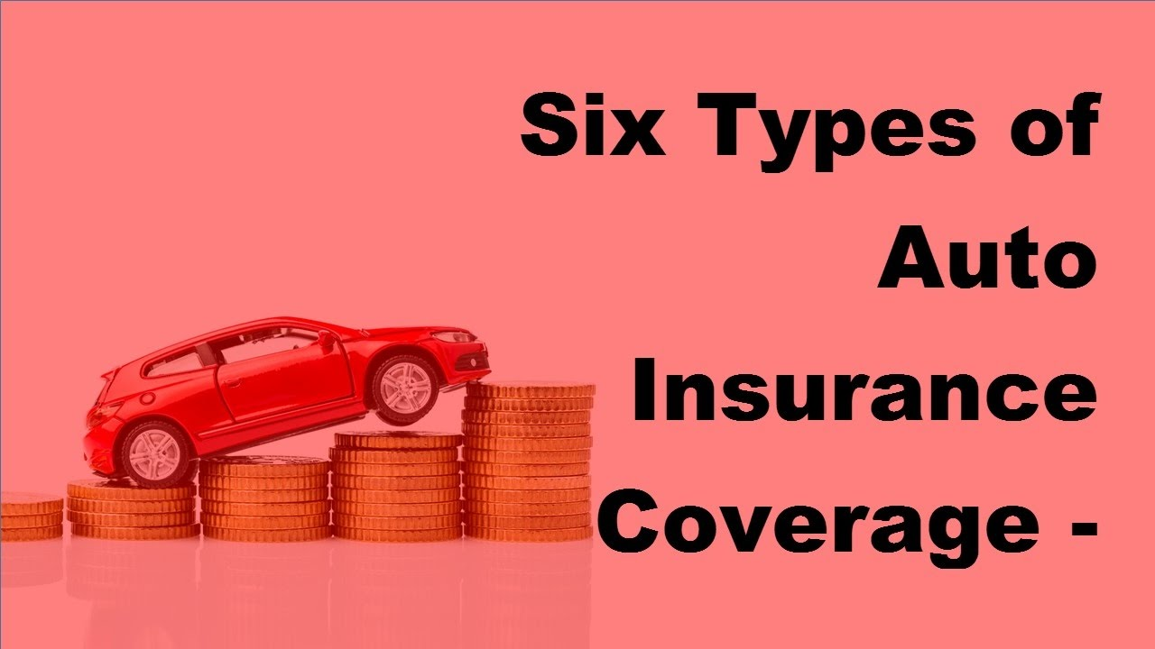 Types Of Car Insurance Coverage >> Six Types Of Auto Insurance Coverage 2017 Car Insurance Quotes Online