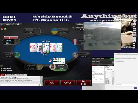 Anything but HoldEm S01-E027: Weekly Round 2 FL Omaha H/L