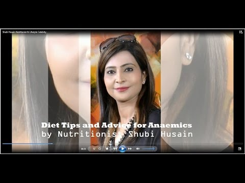 Diet Tips & Advice for Anaemia : by celebrity Nutritionist Shubi Husain