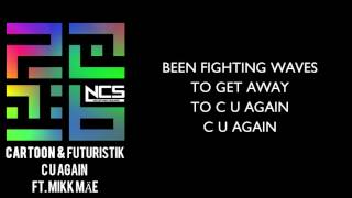 cartoon futuristik c u again feat mikk mäe lyrics ncs release