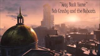 Fallout 4: Diamond City Radio - Way Back Home - Bob Crosby and the Bobcats