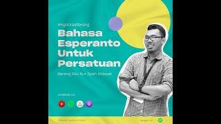 [TRAILER] Esperanto bahasa apa ya? NgobrasBareng Eko NH