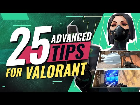 25 ADVANCED Tips For Valorant (Lineups, Oneways, Interactions...)