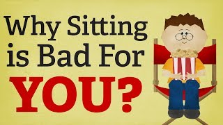 Why Sitting is Bad For You? - The Bad Effects of Sitting