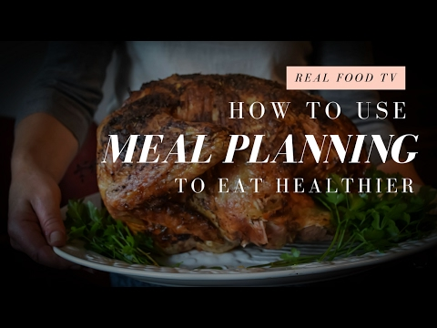 How I Plan Real Food Meals for the Week