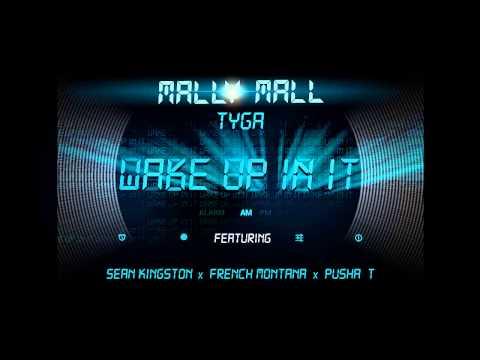 "Mally Mall ""Wake Up In"" Dirty Ft  Sean Kingston,Tyga,French Montana,Pusha T"