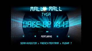"Mally Mall ""Wake Up In"" Dirty Ft  Sean Kingston,Tyga,French Montana,Pusha T"