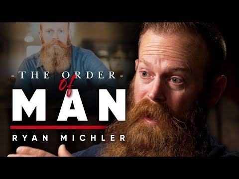 RYAN MICHLER - ORDER OF MAN: How To Reclaim Your Masculinity & Celebrate It | London Real