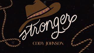 Cody Johnson - Stronger (Lyric Video)