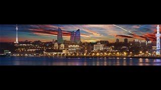 Баку  Туризм  Азербайджан  Отдых  Wellcome to Baku!!!