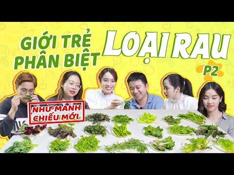 Xem giới trẻ bây giờ phân biệt 1001 loại rau : Như manh chiếu mới !