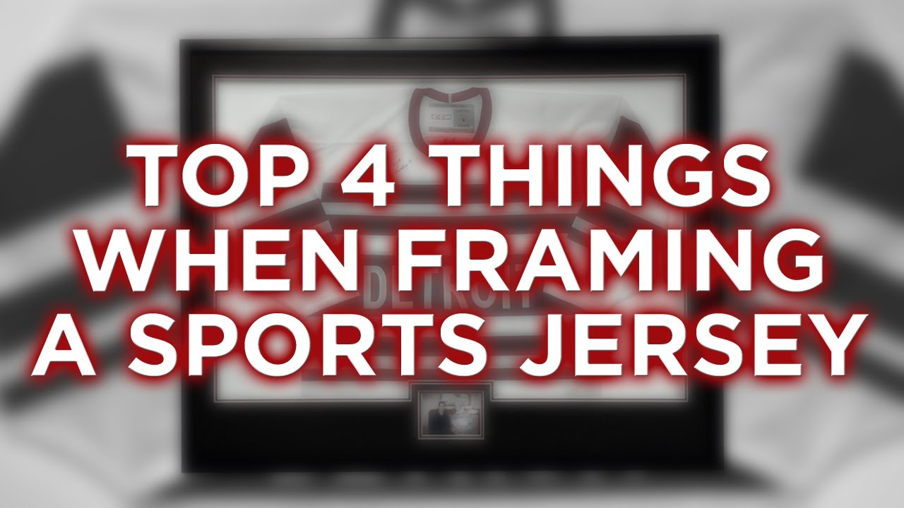 top 4 things when framing a jersey fastframeeagancom youtube