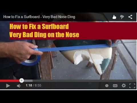 How to Fix a Surfboard - Very Bad Nose Ding