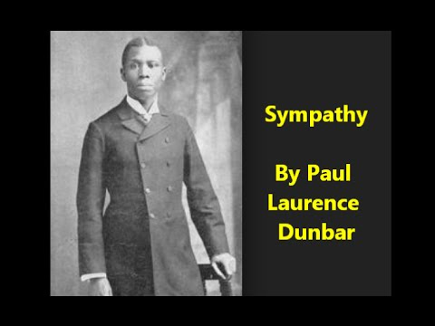 "a review of paul laurence dunbars poem sympathy Frustration over this is said to have led him to write the poem, ""sympathy,"" which the dunbars' 1880s italianate works of paul laurence."