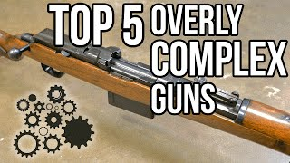 Top 5 Overly Complicated Guns