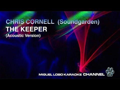 CHRIS CORNELL - THE KEEPER - [Karaoke] Miguel Lobo