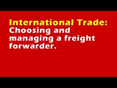 Choosing and managing a freight forwarder