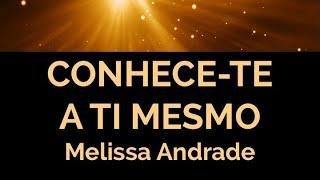 CONHECER AS LEIS DO UNIVERSO A PARTIR DO AUTOCONHECIMENTO - Melissa Andrade - NOVA ACRÓPOLE