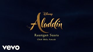 "Gambar cover Shila Amzah - Raungan Suara (Versi Seluruh) (From ""Aladdin""/Official Lyric Video)"