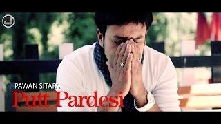 Putt Pardesi | Pawan Sitara| Full Song | Japas Music